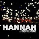 HANNAH - AS THE WORLD TURNS