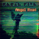Feral Five - Angel Road