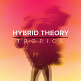 Hybrid Theory - Tropics EP