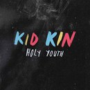 Kid Kin - Holy Youth EP