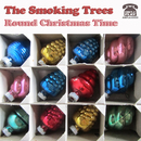 The Smoking Trees - The Smoking Trees 'Round Christmas Time' single