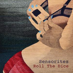 Sensorites - Roll The Dice