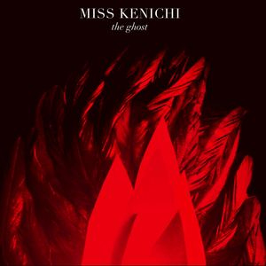 Miss Kenichi - MISS KENICHI -  The Ghost (Radio Edit)