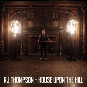 RJ Thompson - House Upon The Hill