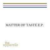 The Apparells - Matter of Taste E.P.