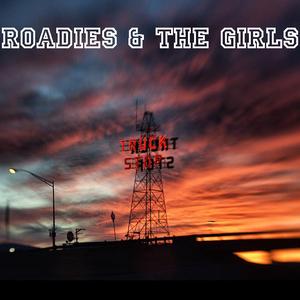 Neon Liston - Roadies & The Girls