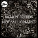Hey Bulldog - Makin Friends Not Millionaires