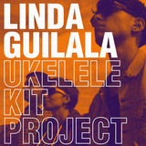 Linda Guilala - Ukelele Kit Project