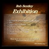 Bob Bentley - Exhibition