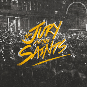 The Jury And The Saints