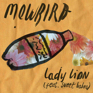 Mowbird - Lady Lion (feat. Sweet Baboo)