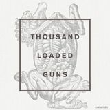 Thousand Loaded Guns (Karin Park)
