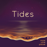 More Wine Please - Tides