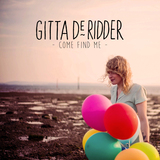 Gitta de Ridder - Come Find Me