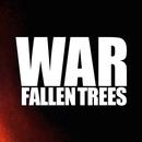 Fallen Trees - War
