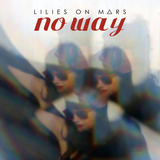 Lilies on Mars - No Way (Cineplexx remix)