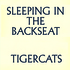 Tigercats - Sleeping In The Back Seat