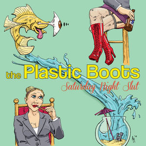 The Plastic Boots - Saturday Night Slut