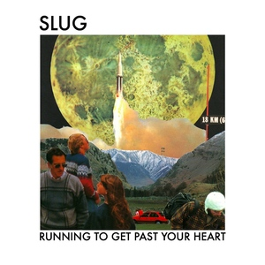 SLUG - Running To Get Past Your Heart