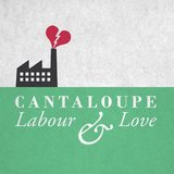 Cantaloupe - Labour & Love