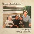 Kimono Beach Party - Kimono Beach Party - Drinking At Family Reunions