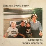 Kimono Beach Party - Kimono Beach Party - Drinking At Family Reunions