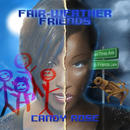 Candy Rose - Fair-Weather Friends