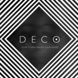 DECO - Don't Even Know Your Name