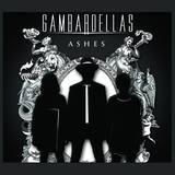 Gambardellas - Ashes