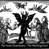 The Witching Hour (The Noise Downstairs)