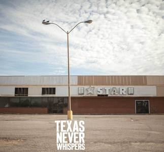 Texas Never Whispers - Dad