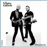 The Trophy Cabinet - Mesmerise