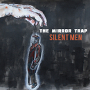 The Mirror Trap - SILENT MEN