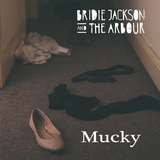 Bridie Jackson and The Arbour - Mucky