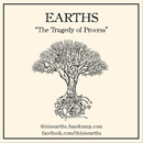Earths  - The Tragedy of Process