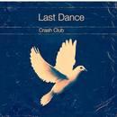 Crash Club - Last Dance Featuring Tony Costello (Tijuana Bibles)