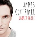James Cottriall - Unbreakable