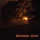 Kerosene Stars - Kerosene Stars