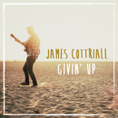 James Cottriall - Givin' Up
