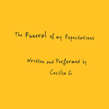 The Funeral Of My Expectations (Cecilia G)