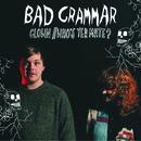 Bad Grammar - Clown