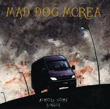 MAD DOG MCREA  - Almost Home Single