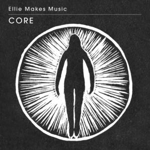 Ellie Makes Music - Core