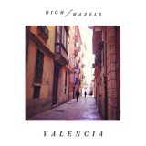 High Hazels - Valencia
