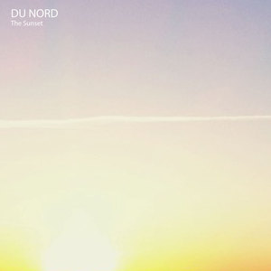 Du Nord - The Sunset