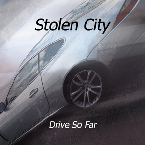 Stolen City - Drive So Far (Slow Drive)
