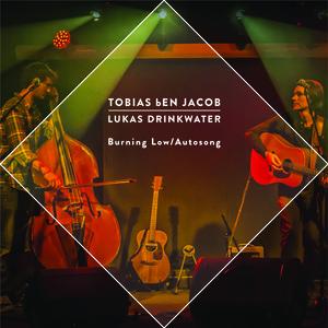 Tobias ben Jacob and Lukas Drinkwater - Burning Low