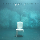 Little Death Machine - Pale