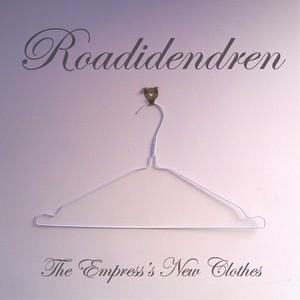 Roadidendren - The Empress's New Clothes