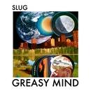 SLUG - Greasy Mind